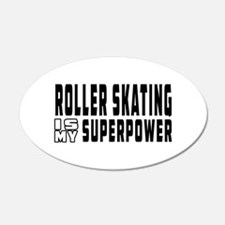 Roller Skating Is My Superpower Wall Decal