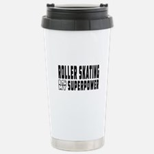 Roller Skating Is My Superpower Travel Mug