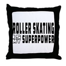 Roller Skating Is My Superpower Throw Pillow