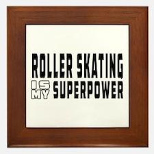 Roller Skating Is My Superpower Framed Tile