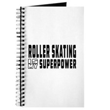 Roller Skating Is My Superpower Journal