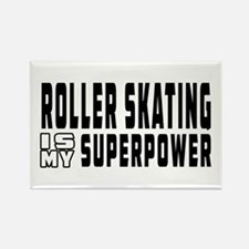 Roller Skating Is My Superpower Rectangle Magnet (