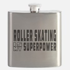 Roller Skating Is My Superpower Flask