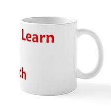 To Learn Is Human; To Teach, Divine Mug