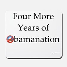 Four More Years of Obamanation 10_10 Mousepad