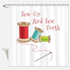 Sew on and Sew Forth Shower Curtain