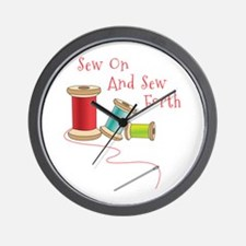 Sew on and Sew Forth Wall Clock