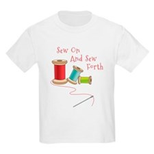 Sew on and Sew Forth T-Shirt