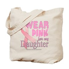 I Wear Pink for my Daughter Breast Cancer Tote Bag