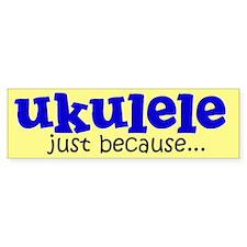 Funny Ukulele Bumper Bumper Sticker