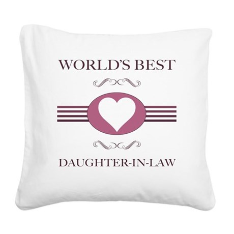 Worlds Best Daughter-In-Law Square Canvas Pillow