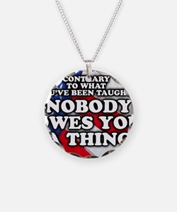 Nobody Owes You a Thing Necklace