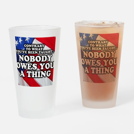 Nobody Owes You a Thing Drinking Glass