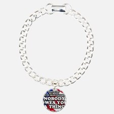 Nobody Owes You a Thing Bracelet