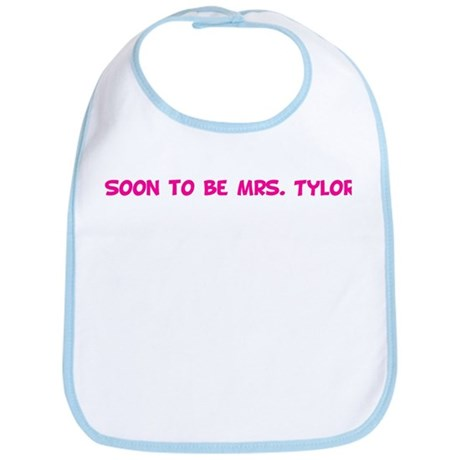 Soon to be Mrs. Tylor Bib