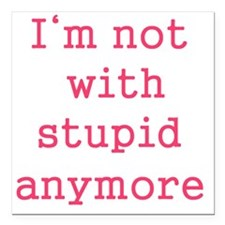 "stupid Square Car Magnet 3"" x 3"""