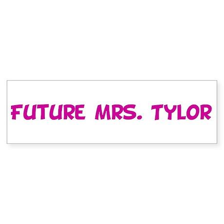 Future Mrs. Tylor Bumper Sticker