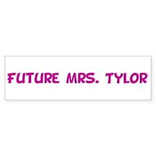 Future Mrs. Tylor Bumper Bumper Sticker