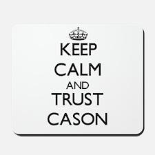 Keep Calm and TRUST Cason Mousepad