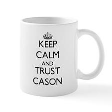 Keep Calm and TRUST Cason Mugs