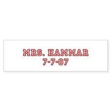 Mrs. Hammar 7-7-07 Bumper Bumper Sticker