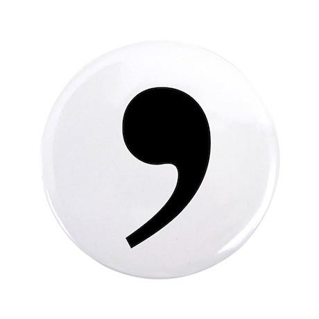 "Commas saves lives 3.5"" Button"