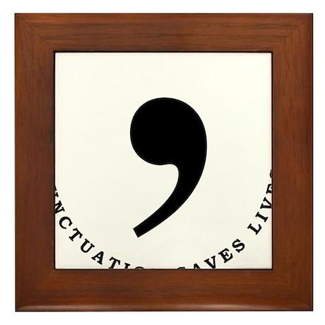 Commas saves lives Framed Tile