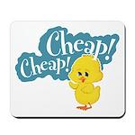 Cheap! Cheap! Mousepad