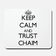 Keep Calm and TRUST Chaim Mousepad