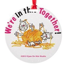 Wer'e In This Together Cats Ornament