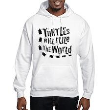 Turtles Will Rule The World - Hoodie Sweatshirt