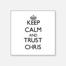 Keep Calm and TRUST Chris Sticker