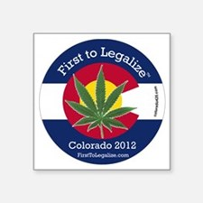 """First to Legalize Square Sticker 3"""" x 3"""""""
