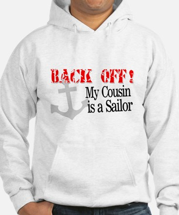 Back Off!-My Cousin is a Sailor Hoodie