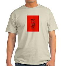 NOSEY LITTLE FUCKER ARENT YOU T-Shirt