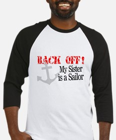 Back Off My Sister is a Sailo Baseball Jersey