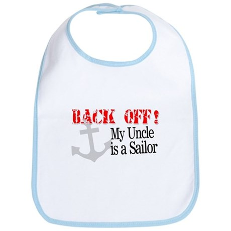 Back Off My Uncle is a Sailor Bib