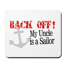 Back Off My Uncle is a Sailor Mousepad