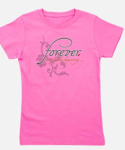Forever is only the Beginning Girl's Tee