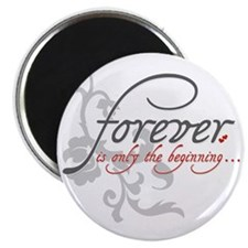 Forever is only the Beginning Magnet