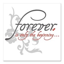 """Forever is only the Begi Square Car Magnet 3"""" x 3"""""""