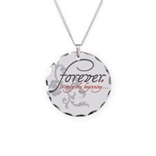 Forever is only the Beginnin Necklace