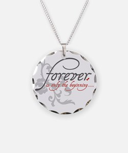Forever is only the Beginnin Necklace Circle Charm