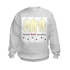 Nothin' Butt Wheatens Sweatshirt