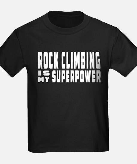 Rock Climbing Is My Superpower T