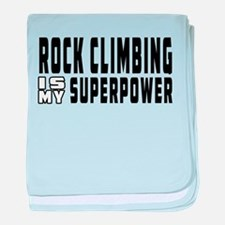 Rock Climbing Is My Superpower baby blanket
