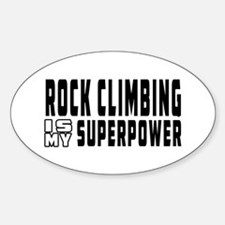 Rock Climbing Is My Superpower Decal