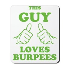 This Guy Loves Burpees Mousepad