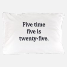Five time five Pillow Case