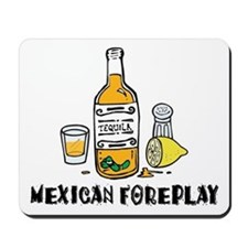Mexican Foreplay Mousepad